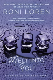 Melt Into You ebook by Roni Loren