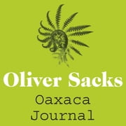 Oaxaca Journal audiobook by Oliver Sacks