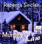 Murphy's Law ebook by Rebecca Sinclair