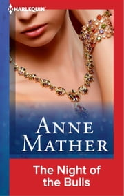 The Night of the Bulls ebook by Anne Mather