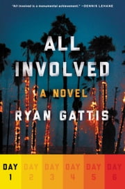 All Involved: Day One ebook by Ryan Gattis