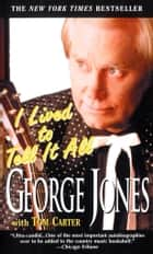 I Lived to Tell It All ebook by George Jones, Tom Carter