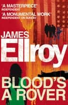 Blood's A Rover ebook by James Ellroy