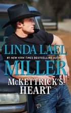 Mckettrick's Heart ebook by Linda Lael Miller
