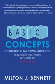 Basic Concepts of Intercultural Communication - Paradigms, Principles, and Practices ebook by Milton J. Bennett