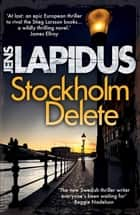 Stockholm Delete ebook by Jens Lapidus, Alice Menzies