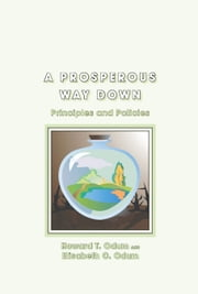 A Prosperous Way Down - Principles and Policies ebook by Howard T. Odum,Elisabeth C. Odum