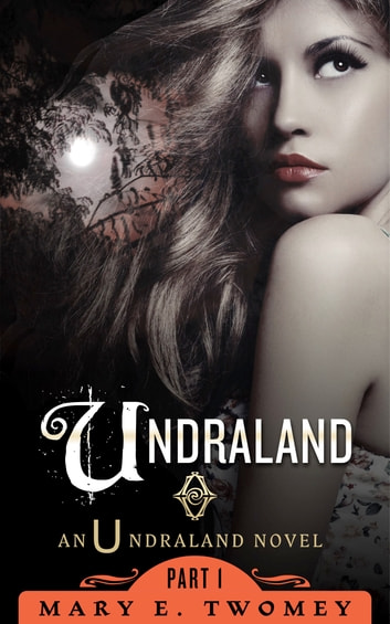 Undraland - Book One in the Undraland Series ebook by Mary E. Twomey