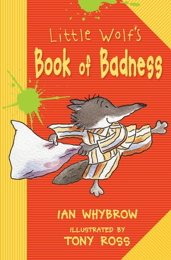 Little Wolf's Book of Badness ebook by Ian Whybrow
