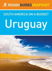 Uruguay Rough Guides Snapshot South America on a Budget ebook by Rough Guides
