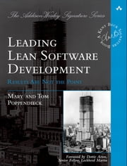 Leading Lean Software Development: Results Are not the Point - Results Are not the Point ebook by Mary Poppendieck,Tom Poppendieck