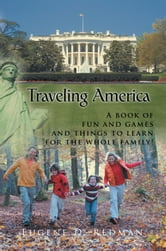 Traveling America - A book of fun and games and things to learn for the whole family! ebook by Eugene D. Redman