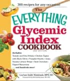 The Everything Glycemic Index Cookbook ebook by LeeAnn Weintraub Smith
