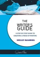 The Writer's Guide ebook by Shelley McNamara