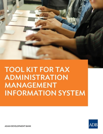 Tool Kit for Tax Administration Management Information System ebook by Asian Development Bank