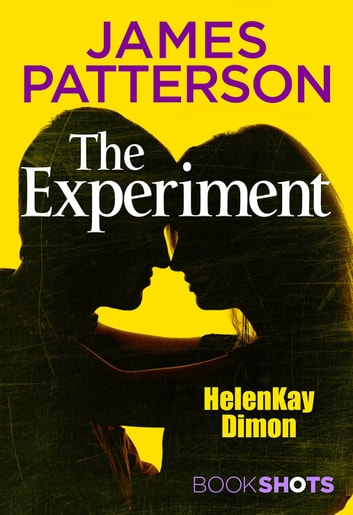 The Experiment - BookShots ebook by HelenKay Dimon,James Patterson