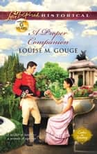 A Proper Companion ebook by Louise M. Gouge