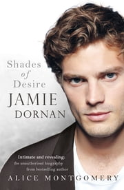 Jamie Dornan: Shades of Desire ebook by Alice Montgomery