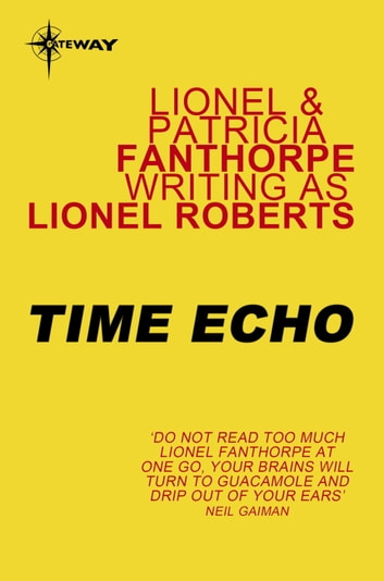 Time Echo ebook by Lionel Fanthorpe,Patricia Fanthorpe,Lionel Roberts