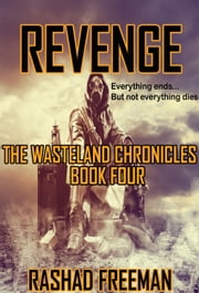Revenge: The Wasteland Chronicles Book Four ebook by Rashad Freeman