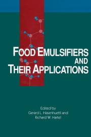 Food Emulsifiers and Their Applications ebook by Richard W Hartel,Gerard L. Hasenhuettl