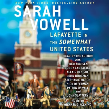 Lafayette in the Somewhat United States livre audio by Sarah Vowell