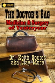 The Doctor's Bag: Medicine and Surgery of Yesteryear ebook by Dr. Keith Souter