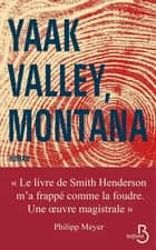 Yaak Valley, Montana ebook by Smith HENDERSON, Nathalie PERONNY
