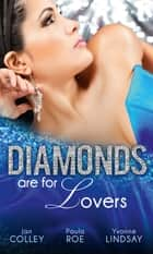 Diamonds Are For Lovers (Mills & Boon M&B) ebook by Jan Colley, Paula Roe, Yvonne Lindsay