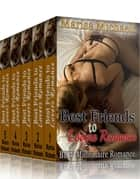 Best Friends to Lovers Romance: BBW Millionaire Romance (5 Book Boxed Set) ebook by Marisa Michaels