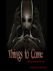 Things To Come ebook by Christine L. Szymanski
