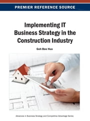 Implementing IT Business Strategy in the Construction Industry ebook by Goh Bee Hua