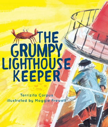 The Grumpy Lighthouse Keeper ebook by Terrizita Corpus