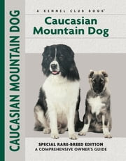 Caucasian Mountain Dog ebook by Stacey Kubyn,Layne Grether