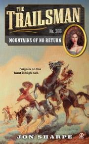 The Trailsman #366 - Mountains of No Return ebook by Jon Sharpe