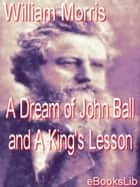 A Dream of John Ball and A King's Lesson ebook by William Morris