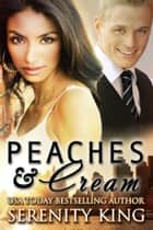 Peaches and Cream ebook by Serenity King
