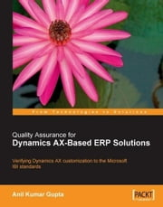 Quality Assurance for Dynamics AX-Based ERP Solutions ebook by Anil Kumar Gupta