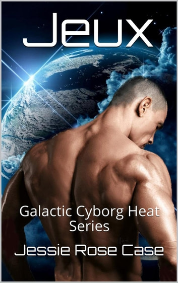 Jeux - Galactic Cyborg Heat Series, #7 ebook by Jessie Rose Case