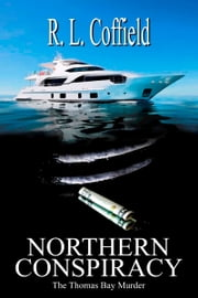 Northern Conspiracy ebook by RL Coffield