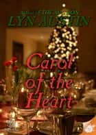 Carol of the Heart ebook by Lyn Austin