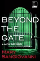 Beyond the Gate ebook by Mary SanGiovanni