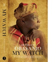 My Watch Volume 2 - Political and Public Affairs ebook by Olusegun Obasanjo