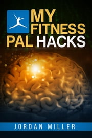 Myfitnesspal Hacks ebook by Jordan Miller
