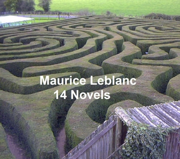 Maurice Leblanc: 14 Novels ebook by Leblanc,Maurice