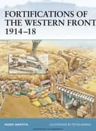 Fortifications of the Western Front 1914–18 ebook by Paddy Griffith, Peter Dennis