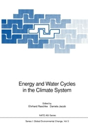 Energy and Water Cycles in the Climate System ebook by Ehrhard Raschke,Daniela Jacob