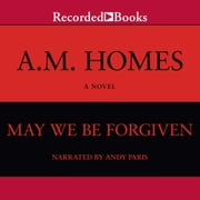 May We Be Forgiven audiobook by A.M. Homes