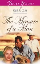 The Measure of a Man ebook by Carol Cox