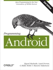 Programming Android - Java Programming for the New Generation of Mobile Devices ebook by Zigurd Mednieks,Laird Dornin,G. Blake Meike,Masumi Nakamura